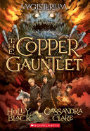 The Copper Gauntlet (Magisterium, Book 2) by Holly Black