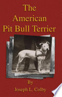 The American Pit Bull Terrier  History of Fighting Dogs Series