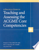 A Practical Guide To Teaching And Assessing The Acgme Core Competencies