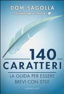 140 caratteri  La guida per essere brevi con stile