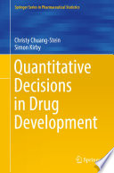 Quantitative Decisions In Drug Development : drug development. because of the inseparable relationship between...