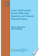 Linear Holomorphic Partial Differential Equations and Classical Potential Theory