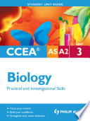 CCEA AS A2 Biology Unit 3  Practical and Investigational Skills Student Unit Guide
