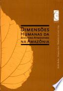 Dimensões humanas da biosfera-atmosfera na Amazônia