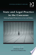 State and Legal Practice in the Caucasus
