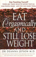 Eat Orgasmically and Still Lose Weight