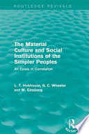 The Material Culture and Social Institutions of the Simpler Peoples  Routledge Revivals