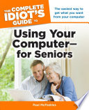 The Complete Idiot s Guide to Using Your Computer   for Seniors