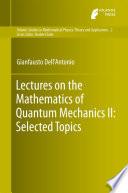 Lectures on the Mathematics of Quantum Mechanics II: Selected Topics