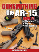 Gunsmithing   The AR 15