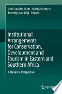 Institutional Arrangements for Conservation, Development and Tourism in Eastern and Southern Africa For Tourism Biodiversity Conservation And Rural