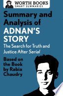 Summary and Analysis of Adnan s Story  The Search for Truth and Justice After Serial