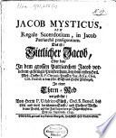 Jacob Mysticus, sive Regale sacerdotium in Jacob patriarcha praefiguratum