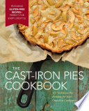 The Cast Iron Pies Cookbook