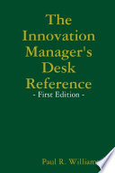 The Innovation Manager s Desk Reference