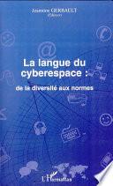 La langue du cyberespace  de la diversit   aux normes