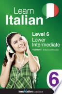 Learn Italian   Level 6  Lower Intermediate  Enhanced Version