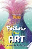 Follow Your Art  DreamWorks Trolls
