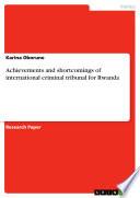 Achievements and Shortcomings of International Criminal Tribunal for Rwanda