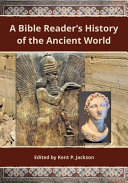 A Bible Reader s History of the Ancient World
