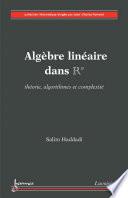 Alg  bre lin  aire dans Rn   th  orie  algorithmes et complexit