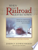 When the Railroad Leaves Town
