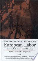 The Brave New World of European Labor