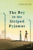 . The Boy in the Striped Pyjamas .