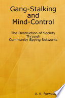 Gang Stalking and Mind Control  The Destruction of Society Through Community Spying Networks