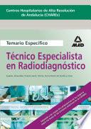Centros Hospitalarios de Alta Resolucion de Andalucia (chares). Temario Especifico de Técnico Especialista de Radiodiagnostico.e-book.