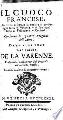 Il cuoco francese ove viene insegnata la maniera di condire ogni sorta di vivande  e di fare ogni sorta di pasticcierie  e confetti  conforme le quattro stagioni dell  anno