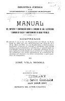 Manual del impuesto y contribución sobre el consumo de gas, electricidad y carburo de calcio y abastecimiento de aguas potables ...