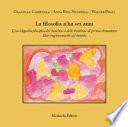 La filosofia a ha sei anni  L enciclopedia filosofica dei bambini e delle bambine di prima elementare  Idee ragionamenti sul mondo