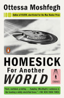 Homesick for Another World by Ottessa Moshfegh