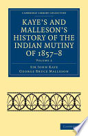 kaye s and malleson s history of the indian mutiny of 1857 8
