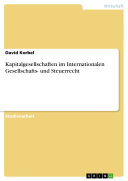Kapitalgesellschaften im Internationalen Gesellschafts- und Steuerrecht