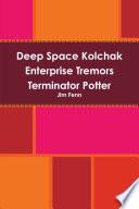 Deep Space Kolchak Enterprise Tremors Terminator Potter
