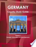 Germany Country Study Guide Volume 1 Strategic Information and Developments