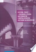 System - tekst - człowiek. Studia nad dawnymi i współczesnymi językami słowiańskimi