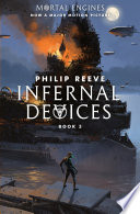 Infernal Devices  Mortal Engines  3
