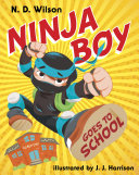 Ninja Boy Goes to School Cupboards Series Comes This Funny And Adventurous