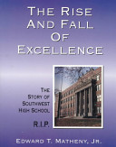 The Rise and Fall of Excellence