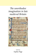 The Unorthodox Imagination in Late Medieval Britain