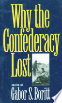 Why the Confederacy Lost The South S Defeat Provocatively Argued And
