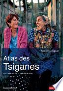 Atlas Des Tsiganes : Les Dessous De La Question Rom par Samuel Delépine