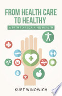 From Health Care to Healthy