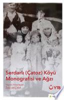 Serdarlı (Çatoz) Köyü Monografisi ve Ağzı
