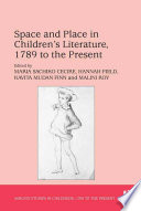 Space and Place in Children's Literature, 1789 to the Present