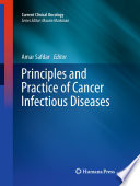 Principles and Practice of Cancer Infectious Diseases