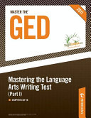 Master the GED  Mastering the Language Arts Writing Test  Part I